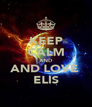 KEEP CALM AND AND LOVE  ELIS - Personalised Poster A1 size