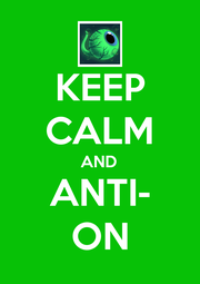 KEEP CALM AND ANTI- ON - Personalised Poster A1 size