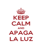 KEEP CALM AND APAGA LA LUZ - Personalised Poster A1 size
