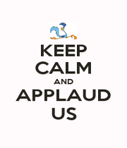 KEEP CALM AND APPLAUD US - Personalised Poster A1 size