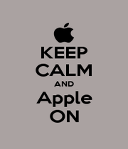 KEEP CALM AND Apple ON - Personalised Poster A1 size