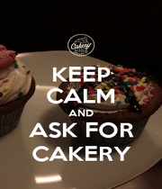 KEEP CALM AND ASK FOR CAKERY - Personalised Poster A1 size