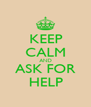 KEEP CALM AND ASK FOR HELP - Personalised Poster A1 size