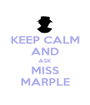 KEEP CALM AND ASK MISS MARPLE - Personalised Poster A4 size