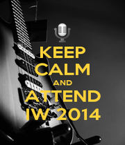 KEEP CALM AND ATTEND IW 2014 - Personalised Poster A1 size