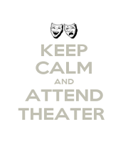 KEEP CALM AND ATTEND THEATER  - Personalised Poster A1 size