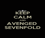 KEEP CALM AND AVENGED  SEVENFOLD - Personalised Poster A1 size