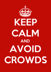 KEEP CALM AND AVOID CROWDS - Personalised Poster A1 size
