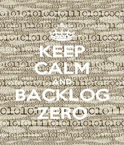 KEEP CALM AND BACKLOG ZERO - Personalised Poster A1 size