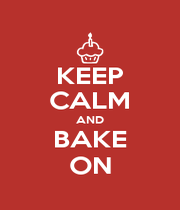 KEEP CALM AND BAKE ON - Personalised Poster A4 size