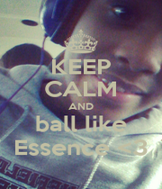 KEEP CALM AND ball like Essence <3 - Personalised Poster A1 size