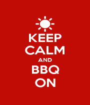 KEEP CALM AND BBQ ON - Personalised Poster A4 size