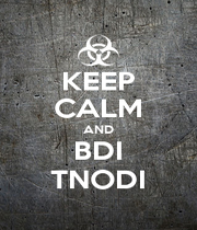 KEEP CALM AND BDI TNODI - Personalised Poster A1 size