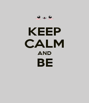 KEEP CALM AND BE  - Personalised Poster A1 size