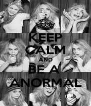 KEEP CALM AND BE A  ANORMAL - Personalised Poster A4 size