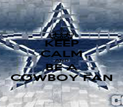 KEEP CALM AND BE A COWBOY FAN - Personalised Poster A1 size