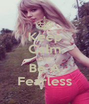 Keep Calm And Be A Fearless - Personalised Poster A1 size