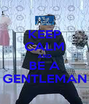 KEEP CALM AND BE A GENTLEMAN - Personalised Poster A4 size