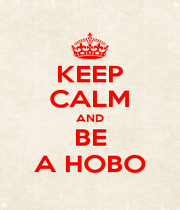 KEEP CALM AND BE A HOBO - Personalised Poster A1 size