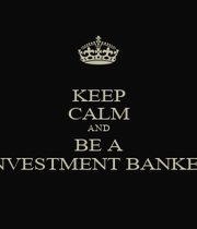 KEEP CALM AND BE A INVESTMENT BANKER - Personalised Poster A1 size