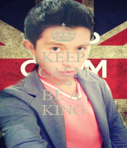 KEEP CALM AND BE A  KING - Personalised Poster A1 size