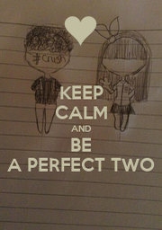 KEEP CALM AND BE A PERFECT TWO - Personalised Poster A1 size