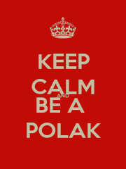 KEEP CALM AND BE A  POLAK - Personalised Poster A1 size