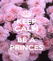 KEEP CALM AND BE A PRINCES - Personalised Poster A4 size