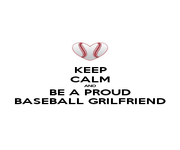 KEEP CALM AND BE A PROUD BASEBALL GRILFRIEND - Personalised Poster A1 size