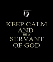 KEEP CALM AND  BE A SERVANT OF GOD - Personalised Poster A1 size