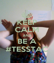 KEEP CALM AND BE A #TESSTAC - Personalised Poster A1 size