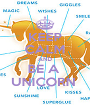 KEEP CALM AND BE A  UNICORN  - Personalised Poster A1 size