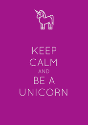 KEEP CALM AND BE A UNICORN - Personalised Poster A4 size