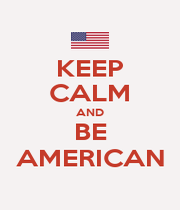 KEEP CALM AND BE AMERICAN - Personalised Poster A1 size