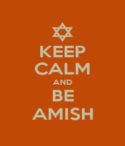 KEEP CALM AND BE AMISH - Personalised Poster A1 size