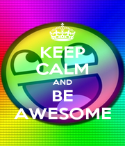 KEEP CALM AND BE AWESOME - Personalised Poster A4 size