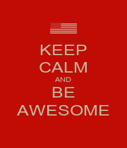 KEEP CALM AND BE AWESOME - Personalised Poster A1 size