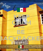 KEEP CALM AND  BE  BACKPACKER - Personalised Poster A1 size