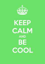 KEEP CALM AND BE COOL - Personalised Poster A4 size
