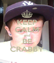 KEEP CALM and BE CRABBY - Personalised Poster A1 size