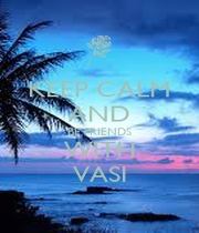 KEEP CALM AND BE FRIENDS WITH VASI - Personalised Poster A1 size