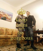 keep calm AND be  gorgeous - Personalised Poster A1 size