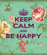 KEEP CALM AND BE HAPPY  - Personalised Poster A1 size