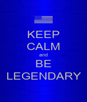 KEEP CALM and BE LEGENDARY - Personalised Poster A1 size