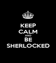 KEEP CALM AND BE SHERLOCKED - Personalised Poster A1 size