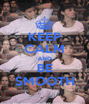 KEEP CALM AND BE SMOOTH - Personalised Poster A4 size