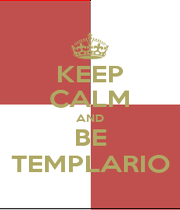 KEEP CALM AND BE TEMPLARIO - Personalised Poster A1 size