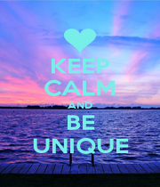 KEEP CALM AND BE UNIQUE - Personalised Poster A1 size