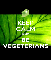 KEEP CALM AND BE VEGETERIANS - Personalised Poster A1 size