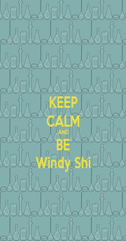 KEEP CALM AND BE Windy Shi - Personalised Poster A4 size